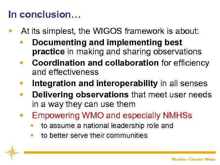 In conclusion… § At its simplest, the WIGOS framework is about: § Documenting and