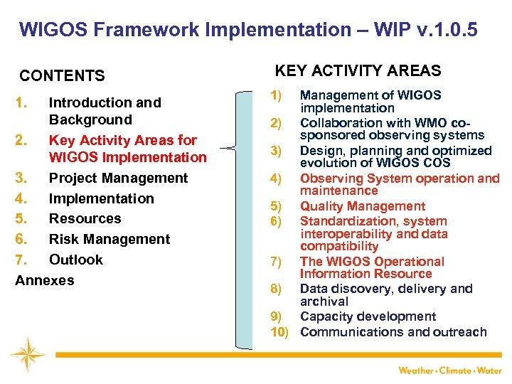 WIGOS Framework Implementation – WIP v. 1. 0. 5 CONTENTS 1. Introduction and Background
