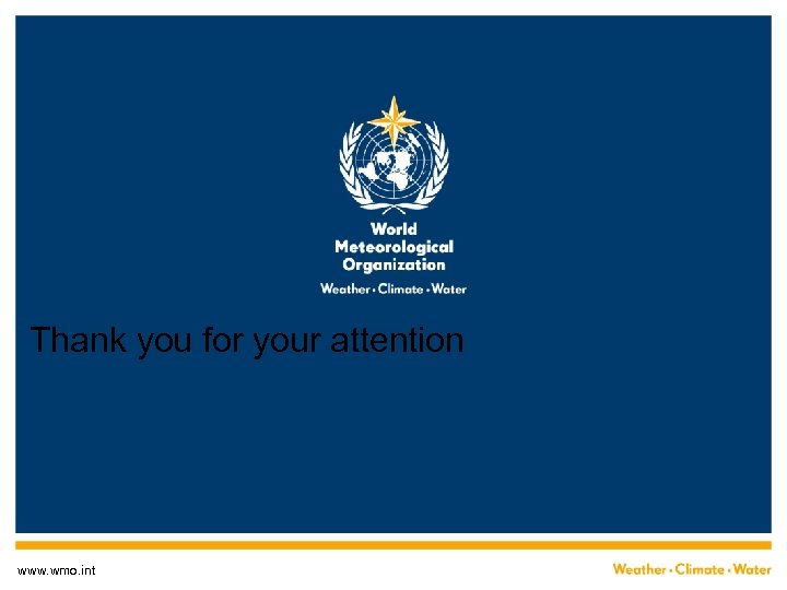 Thank you for your attention www. wmo. int