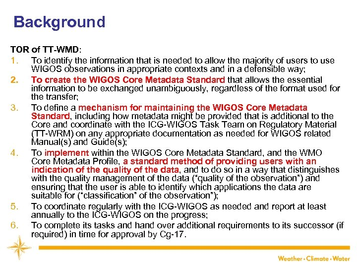 Background TOR of TT-WMD: 1. To identify the information that is needed to allow