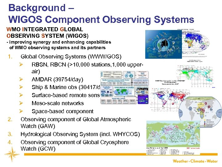 Background – WIGOS Component Observing Systems WMO INTEGRATED GLOBAL OBSERVING SYSTEM (WIGOS) - improving