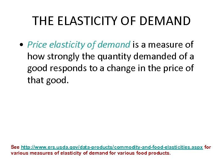 THE ELASTICITY OF DEMAND • Price elasticity of demand is a measure of how