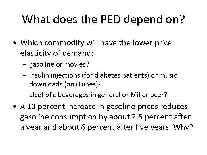 What does the PED depend on? • Which commodity will have the lower price