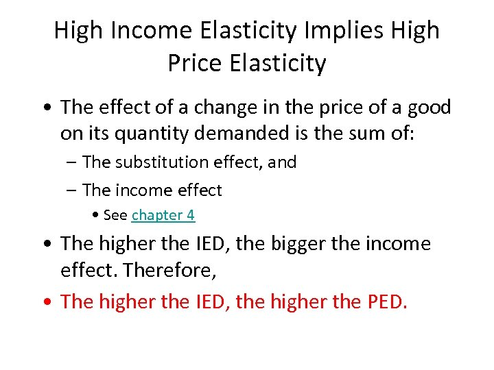 High Income Elasticity Implies High Price Elasticity • The effect of a change in