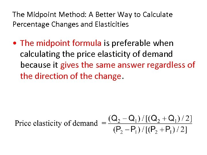 The Midpoint Method: A Better Way to Calculate Percentage Changes and Elasticities • The