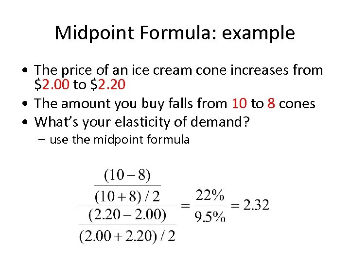 Midpoint Formula: example • The price of an ice cream cone increases from $2.