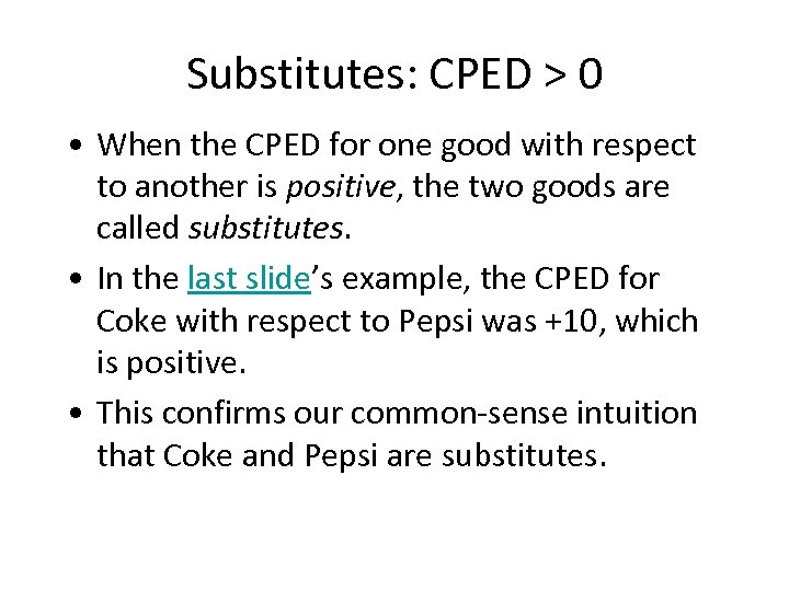 Substitutes: CPED > 0 • When the CPED for one good with respect to