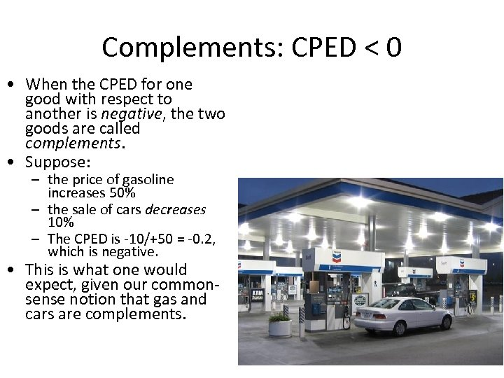 Complements: CPED < 0 • When the CPED for one good with respect to