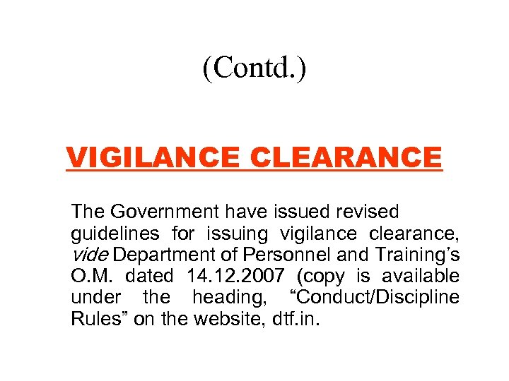 (Contd. ) VIGILANCE CLEARANCE The Government have issued revised guidelines for issuing vigilance clearance,