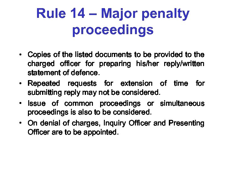 Rule 14 – Major penalty proceedings • Copies of the listed documents to be