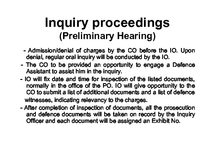Inquiry proceedings (Preliminary Hearing) - Admission/denial of charges by the CO before the IO.