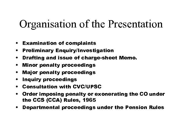 Organisation of the Presentation • • Examination of complaints Preliminary Enquiry/Investigation Drafting and issue