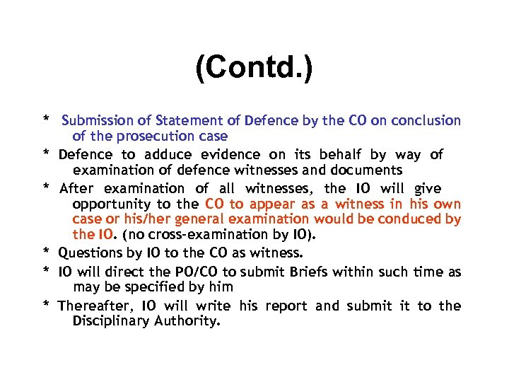 (Contd. ) * Submission of Statement of Defence by the CO on conclusion of