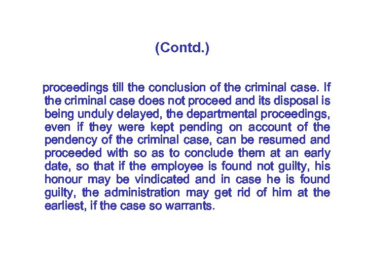 (Contd. ) proceedings till the conclusion of the criminal case. If the criminal case