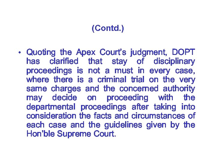 (Contd. ) • Quoting the Apex Court's judgment, DOPT has clarified that stay of
