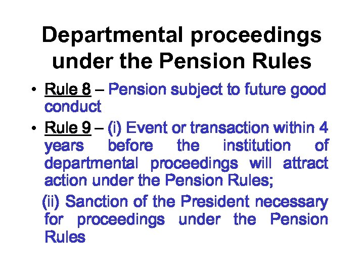 Departmental proceedings under the Pension Rules • Rule 8 – Pension subject to future