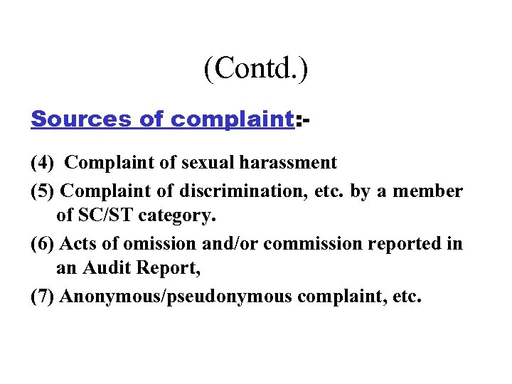 (Contd. ) Sources of complaint: - (4) Complaint of sexual harassment (5) Complaint of