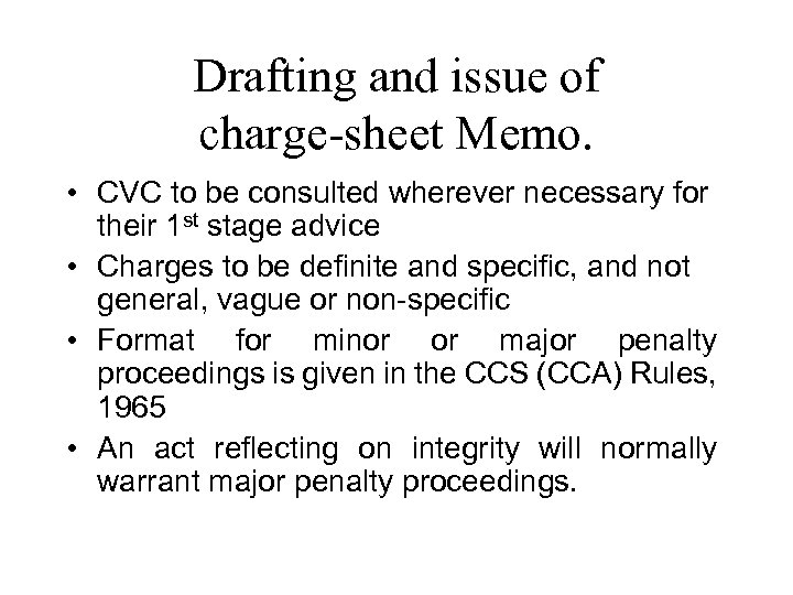 Drafting and issue of charge-sheet Memo. • CVC to be consulted wherever necessary for