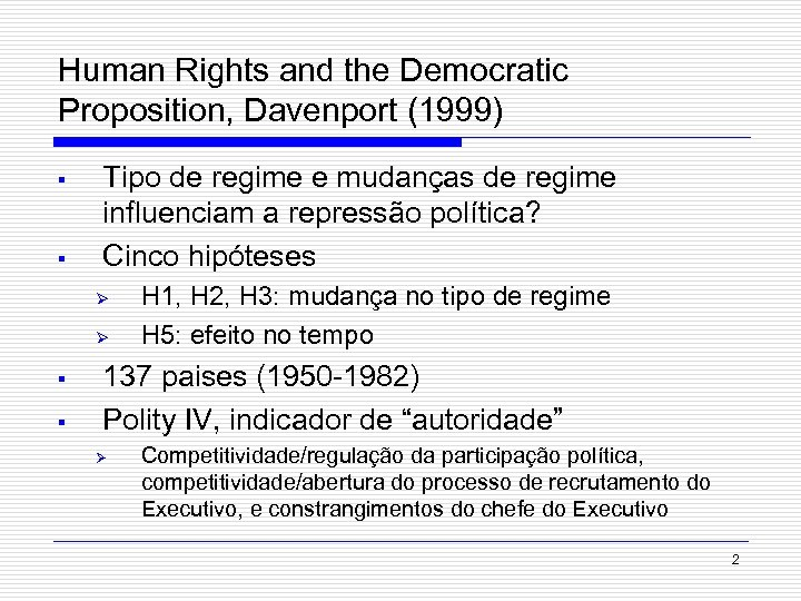 Human Rights and the Democratic Proposition, Davenport (1999) § § Tipo de regime e