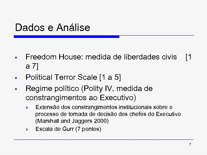 Dados e Análise § § § Freedom House: medida de liberdades civis a 7]