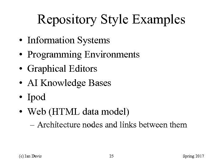 Repository Style Examples • • • Information Systems Programming Environments Graphical Editors AI Knowledge