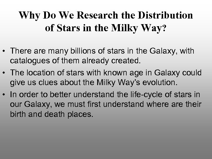 Why Do We Research the Distribution of Stars in the Milky Way? • There