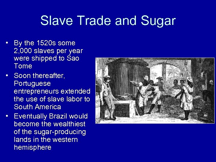 Slave Trade and Sugar • By the 1520 s some 2, 000 slaves per