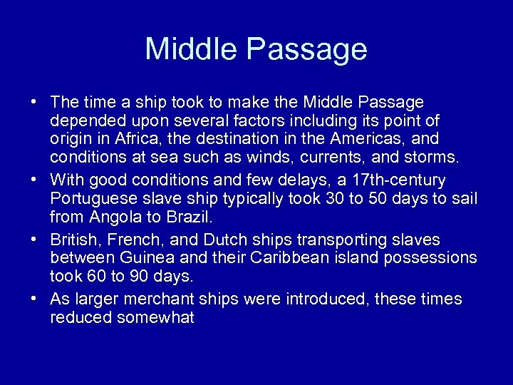Middle Passage • The time a ship took to make the Middle Passage depended