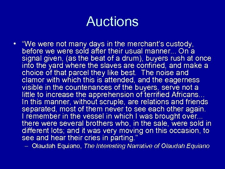 "Auctions • ""We were not many days in the merchant's custody, before we were"