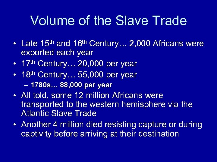 Volume of the Slave Trade • Late 15 th and 16 th Century… 2,