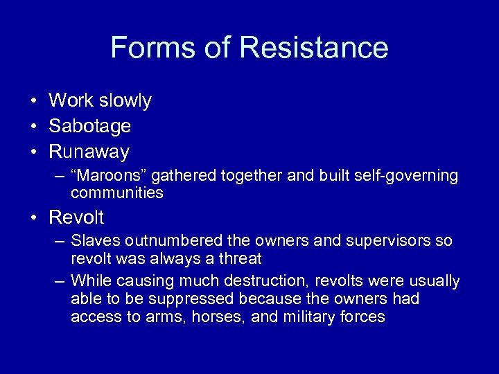"Forms of Resistance • Work slowly • Sabotage • Runaway – ""Maroons"" gathered together"