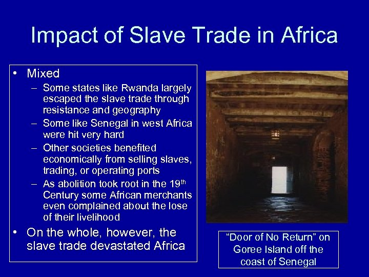 Impact of Slave Trade in Africa • Mixed – Some states like Rwanda largely