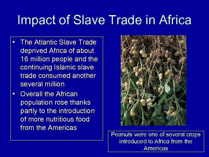 Impact of Slave Trade in Africa • The Atlantic Slave Trade deprived Africa of