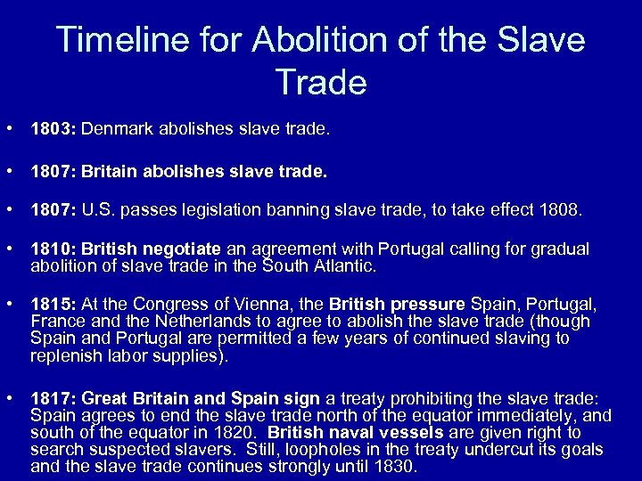 Timeline for Abolition of the Slave Trade • 1803: Denmark abolishes slave trade. •