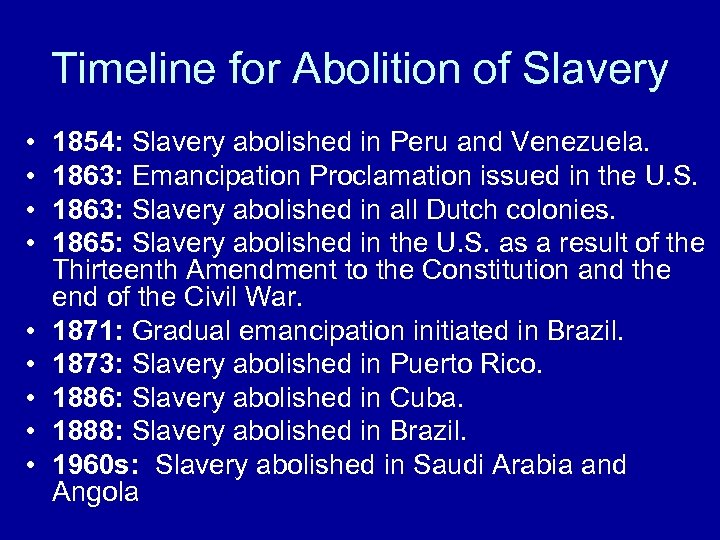 Timeline for Abolition of Slavery • • • 1854: Slavery abolished in Peru and