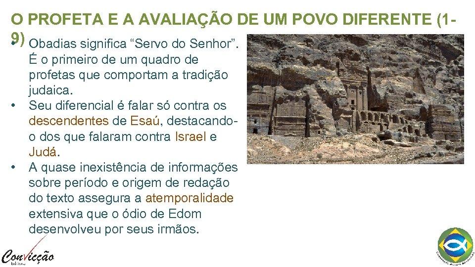 """O PROFETA E A AVALIAÇÃO DE UM POVO DIFERENTE (19) Obadias significa """"Servo do"""