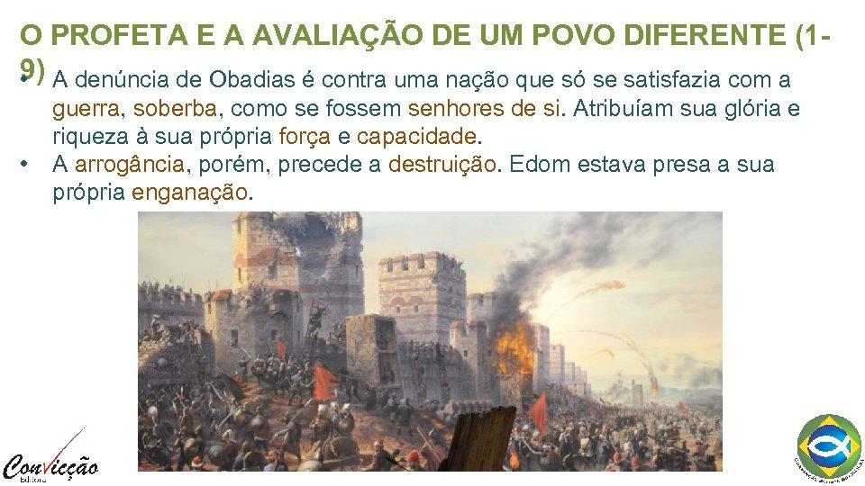 O PROFETA E A AVALIAÇÃO DE UM POVO DIFERENTE (19) A denúncia de Obadias