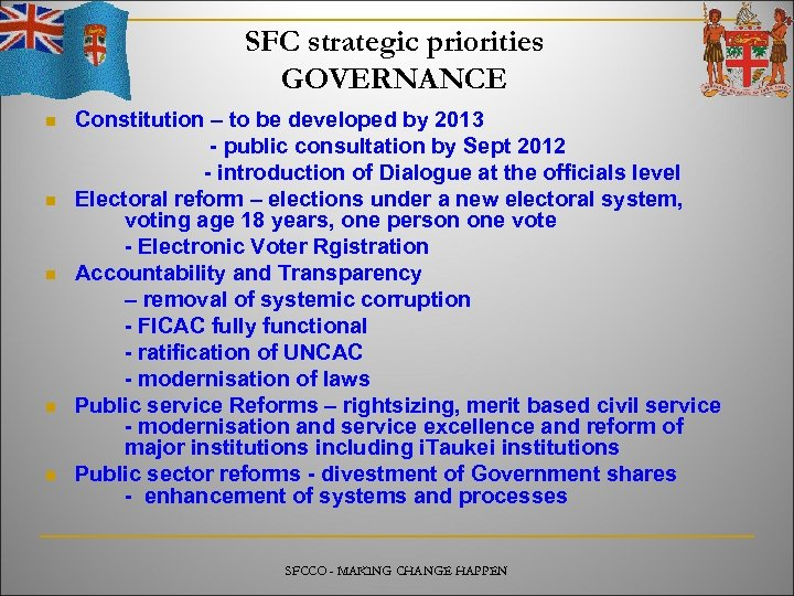 SFC strategic priorities GOVERNANCE n n n Constitution – to be developed by 2013