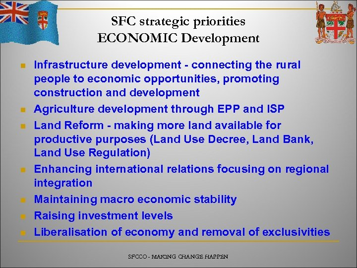 SFC strategic priorities ECONOMIC Development n n n n Infrastructure development - connecting the