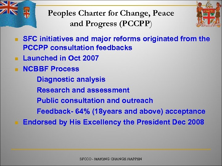 Peoples Charter for Change, Peace and Progress (PCCPP) n n SFC initiatives and major