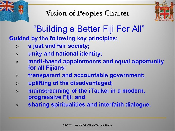 """Vision of Peoples Charter """"Building a Better Fiji For All"""" Guided by the following"""