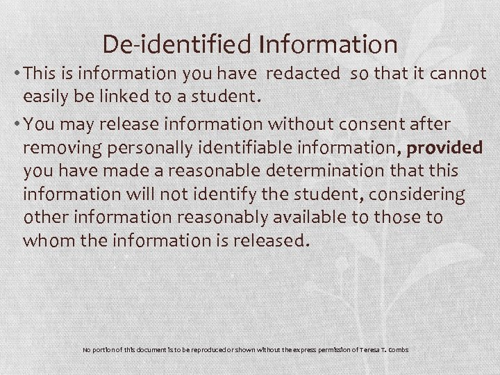 De-identified Information • This is information you have redacted so that it cannot easily