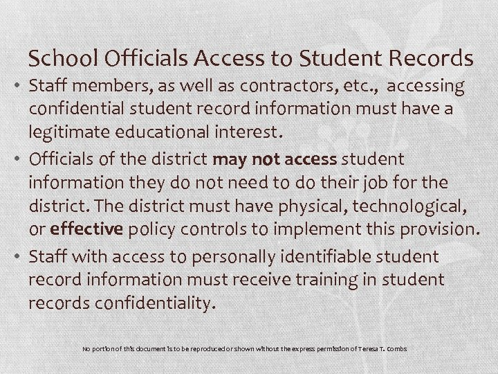 School Officials Access to Student Records • Staff members, as well as contractors, etc.