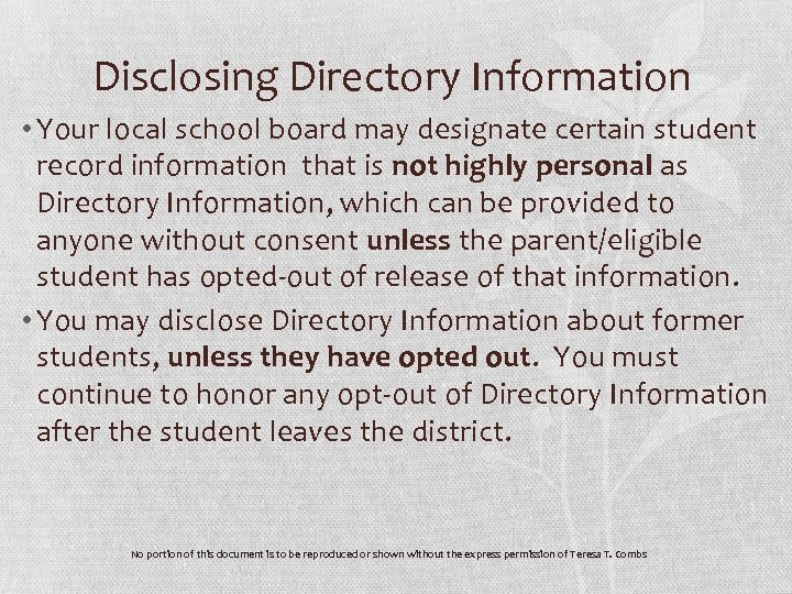 Disclosing Directory Information • Your local school board may designate certain student record information