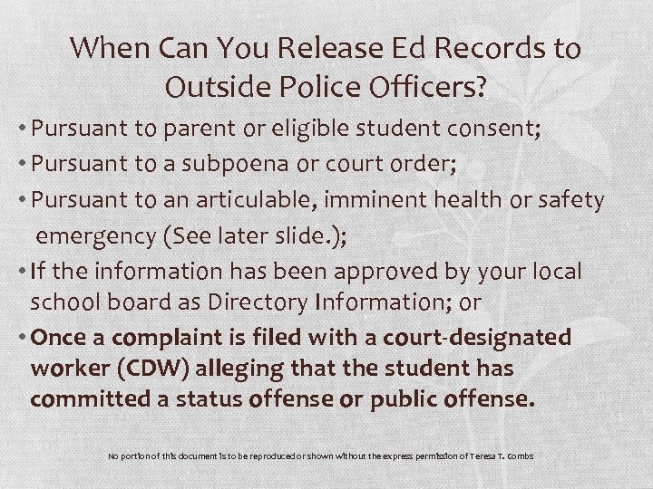 When Can You Release Ed Records to Outside Police Officers? • Pursuant to parent