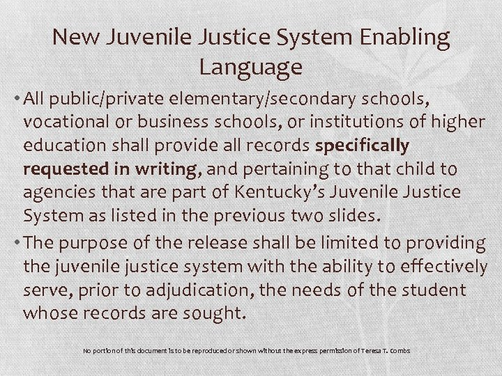 New Juvenile Justice System Enabling Language • All public/private elementary/secondary schools, vocational or business