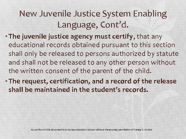 New Juvenile Justice System Enabling Language, Cont'd. • The juvenile justice agency must certify,