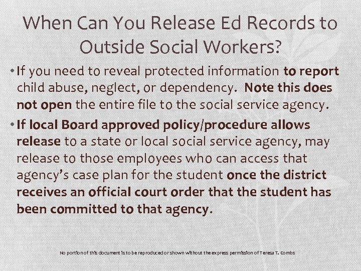 When Can You Release Ed Records to Outside Social Workers? • If you need
