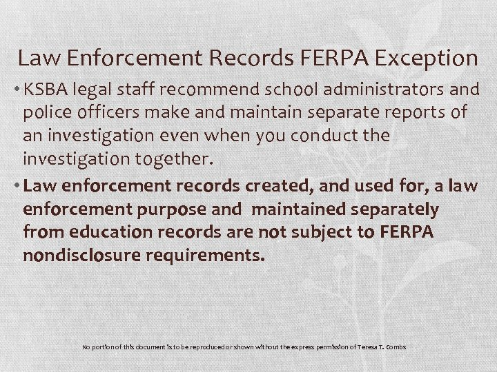 Law Enforcement Records FERPA Exception • KSBA legal staff recommend school administrators and police