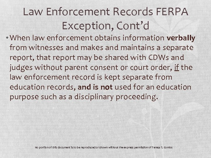 Law Enforcement Records FERPA Exception, Cont'd • When law enforcement obtains information verbally from